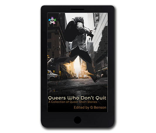 Queer Who Don't Quit by G Benson (Preview)